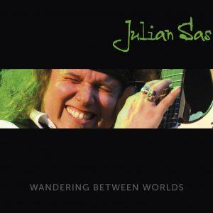 Julian Sas - Wandering between worlds