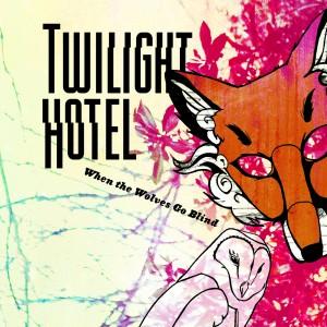 Brandy Zdan/Twilight Hotel - When wolves go blind