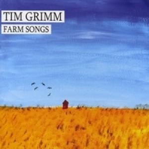 Tim Grimm - Farm Songs